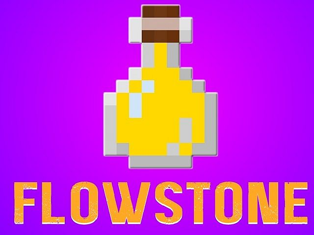 The Flowstone Mod