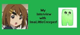 My Interview with ImaLittleCreeper! Minecraft Blog Post