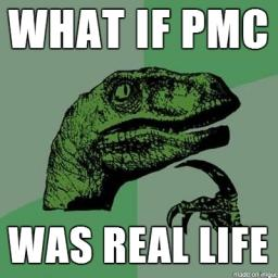 What if PMC was real life... Minecraft Blog