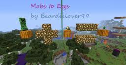 Mini Mod: Mobs to Eggs[1.8/1.7/1.6] Minecraft Mod