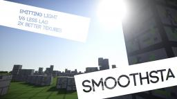 SmoothSta ~ Reduceing Lag! ~ 1/6 Less lag Minecraft Texture Pack