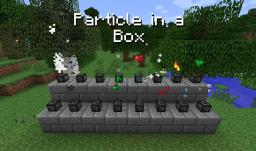 [1.10.2]Particle-in-a-Box Minecraft Mod