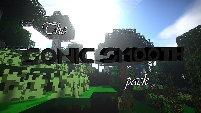 sonicsmooth [1.9.4/1.8.9] [16x] The Sonic Smooth Texture Pack Download