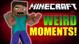 MINECRAFT WEIRD/FUNNY MOMENTS - MAP EDITION Minecraft Blog