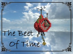 The Beet Of Time (Mini Collab w/ Ninaman) Minecraft Map & Project