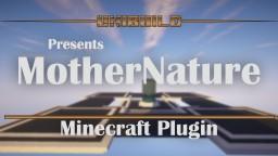 Mothernature plugin [Bukkit] Minecraft Mod