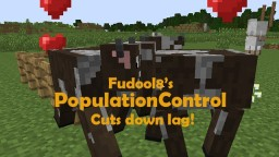 PopulationControl (Cuts down server lag!) Minecraft Mod