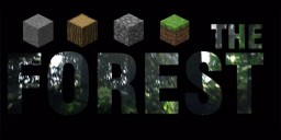 The Forest v0.07 (STEAM GAME) (MULTIPLAYER COMPATIBLE) Minecraft