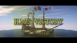 H.M.S Victory [100 Subscribers Special!] Minecraft Map & Project