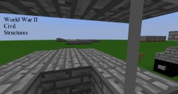 World War II Civil Structures Minecraft Map & Project
