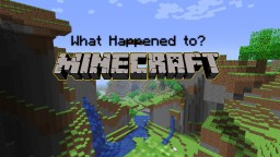 What Happened to Minecraft? Minecraft