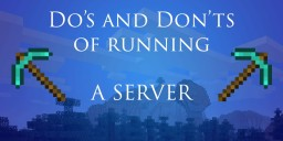 The Do's and Don'ts of Running A Server Minecraft Blog