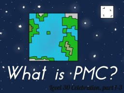 What is PMC? (Level 30 Celebration 1 of 3) Minecraft Blog