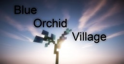 The Orchid Village (Canceled) Minecraft