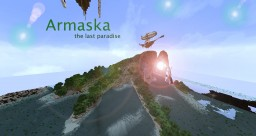 Armaska, the last paradise Minecraft Map & Project