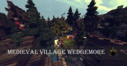 Medieval village Wedgemore Minecraft Map & Project