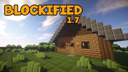 Blockified 16x - Simplistic Minecraft - 1.7