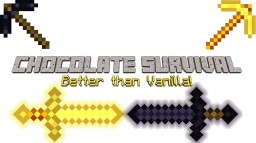 [1.7.2] Chocolate Survival! Enhancing Vanilla Survival! Minecraft Mod