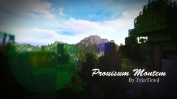 Prouisum Montem Mountain Range [Custom Terrain] - by TylerTImoJ Minecraft Map & Project