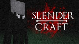 Slendercraft 1.7 [Real Sounds] [16x16] [32x32]