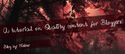 A tutorial on Quality content for Bloggers! Minecraft Blog
