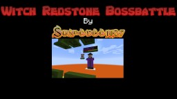 Witch Redstone BossBattle-[100% Automatic and fully resettable-Minecraft 1.8 required!] Minecraft Project