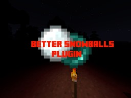 [Plugin] BetterSnowballs [PvP] [Mobs] [Items] Minecraft Mod