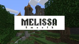 Melissa Smooth Minecraft Texture Pack