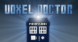 [FORGE 1.6.4] Voxel Doctor (A Doctor Who Mod) Minecraft Mod