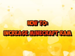 How to allow minecraft more RAM to work with. Minecraft