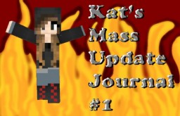 Kat's Mass Update Journal #1 Minecraft Blog Post