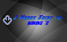 A Noobs Guide to: Mining #2 Minecraft Blog