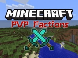 The overhaul of faction PVP servers. (1)