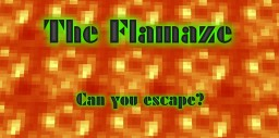 The Flamaze- Can you escape? Minecraft Map & Project