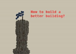 How to build a good looking building? Minecraft