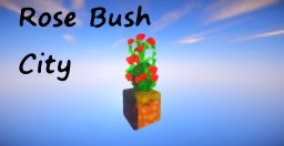 Rose Bush City (Canceled) Minecraft Map & Project