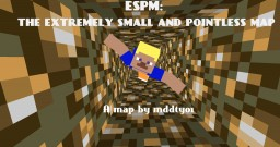 ESPM: the extremely small and pointless map. Minecraft Map & Project