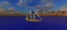 My First Ship I Ever Made Minecraft Map & Project