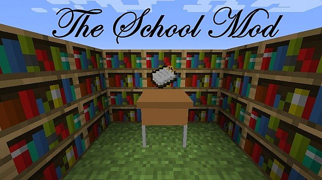 THE SCHOOL MOD - RECODED - Minecraft Mods - Mapping and