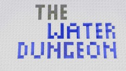 The Water Dungeon Minecraft Map & Project