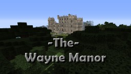 The Wayne Manor [With Batcave] 1.11 Minecraft Map & Project