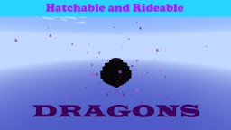 Hatchable and rideable dragons. Minecraft Map & Project