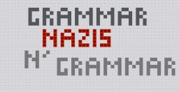 [Rant] Grammar Nazis N' Grammar Minecraft Blog Post