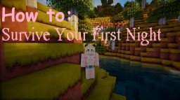 ♥ Small Blog ♥ How to: Survive Your First Night ♥ Minecraft Blog