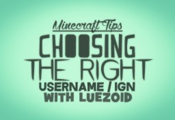 Choosing The Right Username / IGN | Minecraft Minecraft