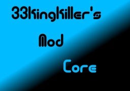 [1.7.2/1.7.10/1.8.0 Forge] 33kingkiller's Mod Core