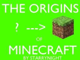 The Origins of Minecraft Minecraft Blog Post