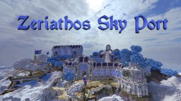 Zeriathos Sky Port | Head Into the Clouds entry | 10th Minecraft Map & Project