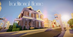 | Traditional Home | Second Try | Minecraft Map & Project