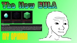 The New EULA - My Opinion Minecraft Blog Post